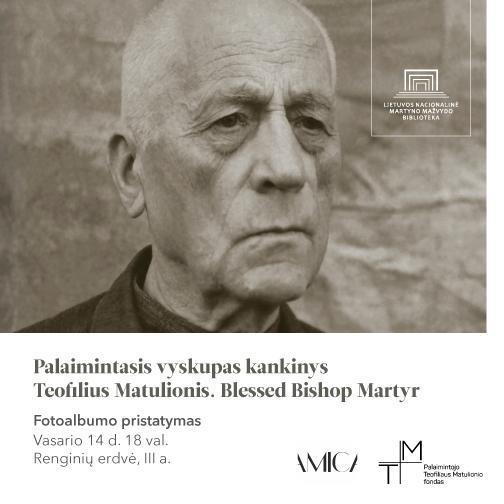 Vasario 14 d.: fotoalbumo apie palaimintąjį vyskupą Teofilių Matulionį pristatymas