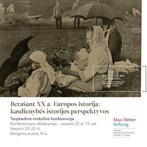 """Vasario 20–22 d.: konferencija """"Berašant XX a. Europos istoriją: kasdienybės istorijos perspektyvos"""""""
