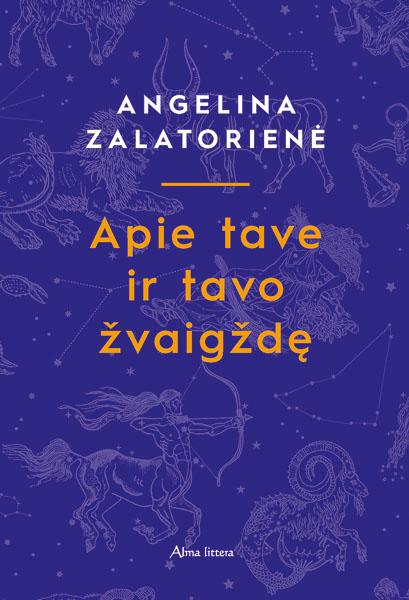 Po beveik 30 metų su knyga grįžtanti Angelina Zalatorienė: nepainiokime astrologijos su burtais