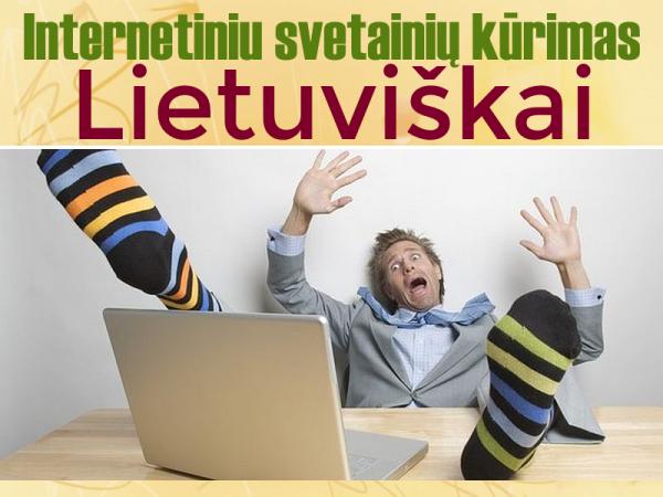 Internetiniu svetainiu kurimas Lietuviškai