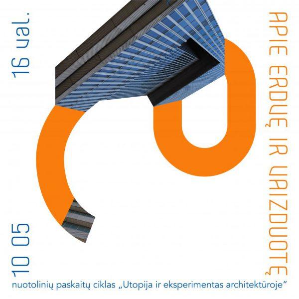 Nuotolinių paskaitų ciklas norintiems išgirsti daugiau apie utopiją ir eksperimentą architektūroje