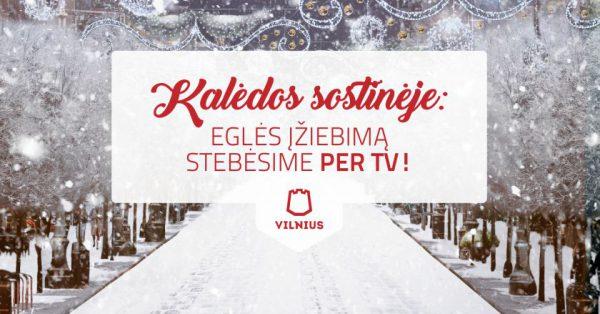 Eglės įžiebimas Vilniuje – likite namuose, renginius stebėkite per televiziją